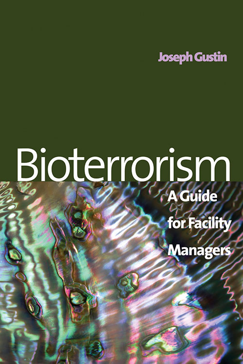 Bioterrorism: A Guide for Facility Managers