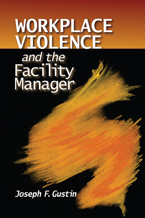 Workplace Violence and the Facility Manager